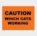 Caution - Winch Cats Working